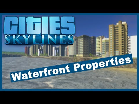 Cities Skylines - Waterfront Property Construction- Part 4