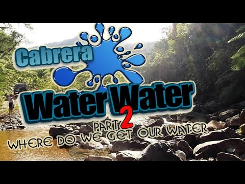 Exploring The Source Of Water For Cabrera Dominican Republic - Part 2
