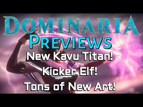Mtg: Dominaria Previews: New Kavu Titan, Kicker Elf, New Art, and More!