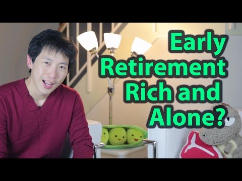Early Retirement Can Make You Rich and Alone