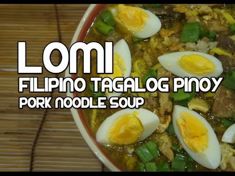 Paano magluto Lomi Recipe - Filipino Pork Noodle Soup Pinoy