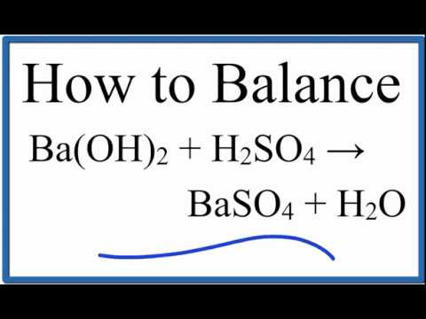 How to Balance Ba(OH)2 + H2SO4 = BaSO4 + H2O (Barium Hydroxide plus Sulfuric Acid)