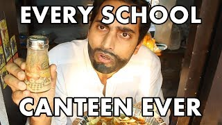 """Every School Canteen Ever"" -By Danish Ali"