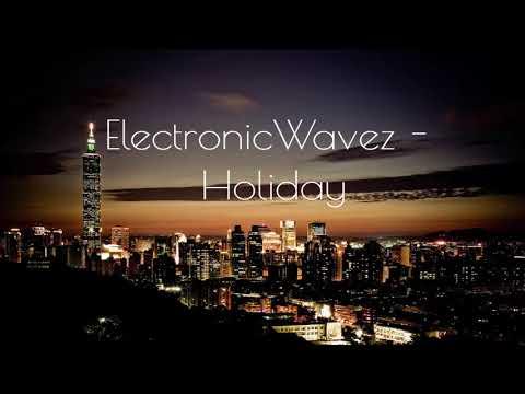 ElectronicWavez - Holiday