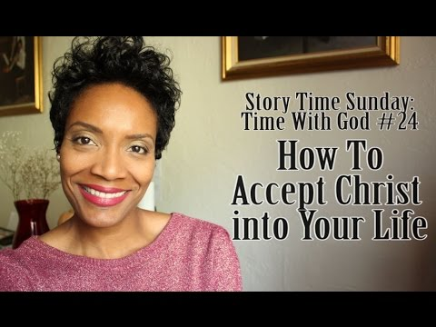 ♥Sunday Time With God #24 ♥ How To Accept Christ into Your Life
