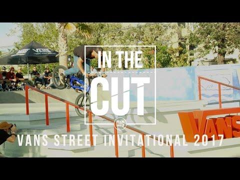 Vans BMX Street Invitational 2017  - IN THE CUT