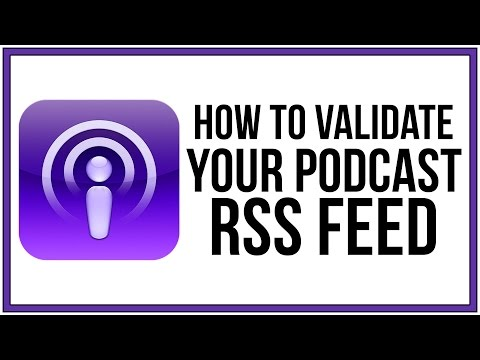 How To Validate Your Podcast RSS Feed - Podcast Tutorial