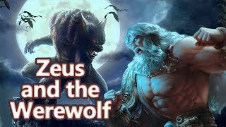 Zeus and Lycaon: The Origin of Werewolf - Greek Mythology Ep.28 - See U in History
