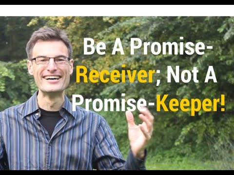 Be A Promise-Receiver And Not A Promise-Keeper!