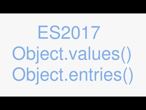 es2017 Object.values() and Object.entries (2017 JavaScript)
