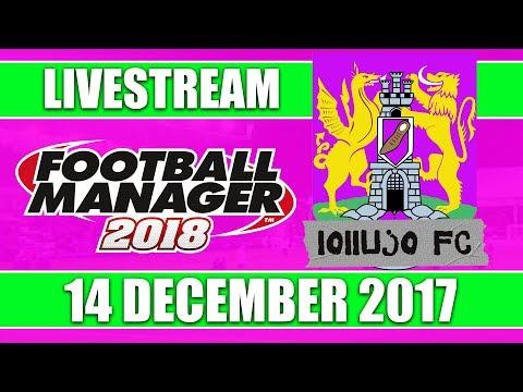 Football Manager 2018 | lollujo FC | FM18 Create A Club | 14 December 2017 Live Stream