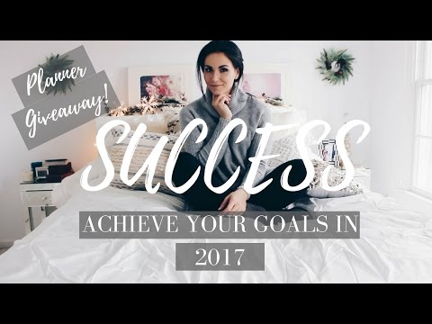 ACHIEVING Your GOALS 2017 | How To Be Successful | Life Hacks+ GIVEAWAY!!!!