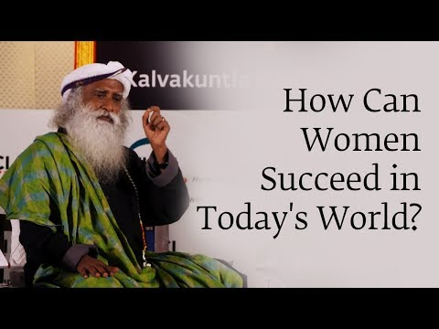 How Can Women Succeed in Today's World? | Sadhguru