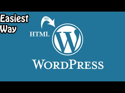 Easiest Way to convert HTML template into WordPress Theme