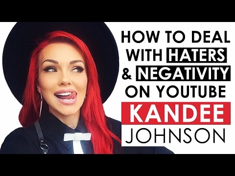 How to Deal with Haters and Negativity on YouTube — Kandee Johnson Interview