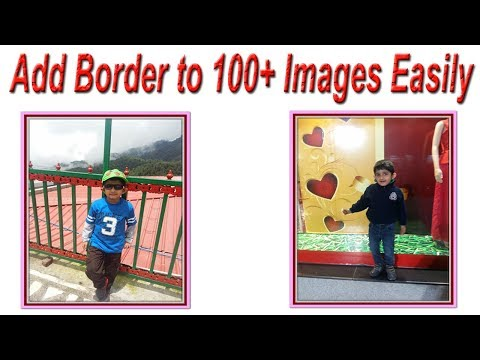 How to add Border to Image   Add Border to Multiple Images or Pictures