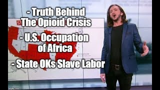 [170] Secret Family Profiting From The Opioid Crisis, US Occupies Africa, State OKs Unpaid Labor