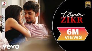 Tera Zikr - Official Lyric Video| Darshan Raval | Hits of 2017