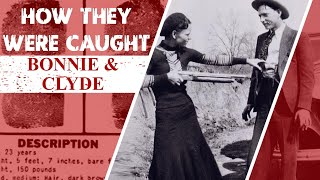 How They Were Caught: Bonnie and Clyde