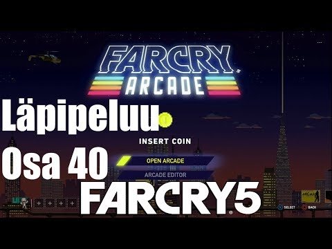 Far Cry 5 | Läpipeluu | Osa 40 | Far Cry Arcade Testissä! | Suomi/Finland/FIN