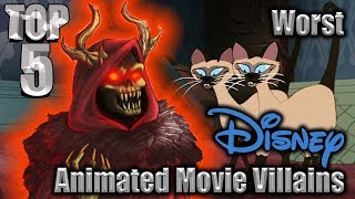 Top 5 Worst Disney Animated Movie Villains