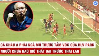3 Lần HLV Park đối đầu với Thái Lan ở cấp độ ĐTQG - 1 thắng 2 hòa | Khiến người Thái hết sức cay cú