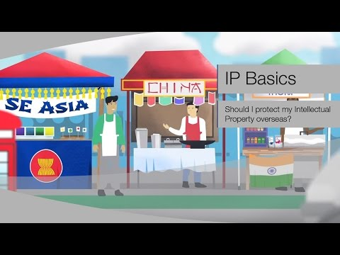 IP BASICS: Should I protect my Intellectual Property overseas?