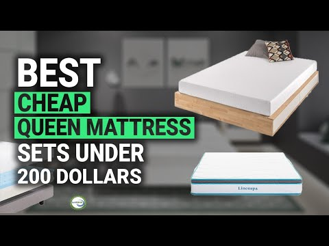 Best Cheap Queen Mattress Sets Under 200 Dollars 2018