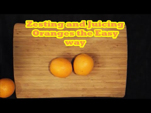 Zesting and Juicing Oranges Easy as 123