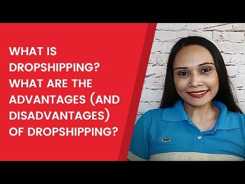 What is Dropshipping? What are the Advantages (and Disadvantages) of Dropshipping?