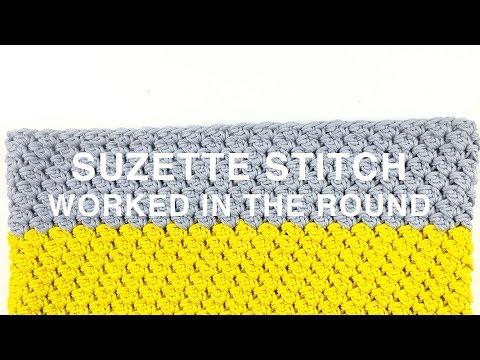 HOW TO CROCHET | SUZETTE STITCH IN THE ROUND