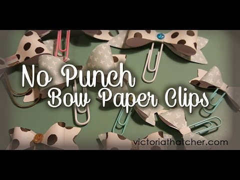 No Paper Punch Bow Paper Clips ~ Victoria Thatcher