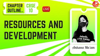 Resources and Development - Chapter Outline ✔️ | CBSE Class 10 Geography Chapter 1 (SST) | Vedantu