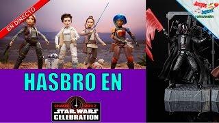 Hasbro en Star Wars Celebration 2017 ★Juegos Juguetes y Coleccionables★