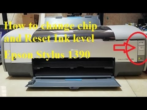 How to fix ink level for printer Epson Stylus 1390 And Change Chip printer Epson Stylus 1390