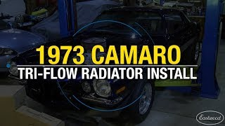Installing A Tri-flow Radiator On A 1973 Big Block Camaro! Keep Your Ride Cool! Eastwood