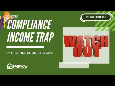 Watch out for The Compliance Income Trap on First Time Home Buyer Loans - Mortgage Broker Boston