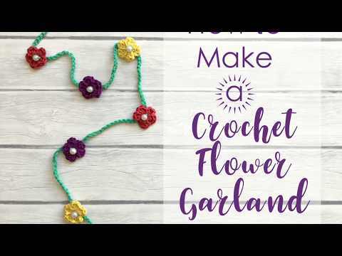 How to Make a Crochet Flower Garland