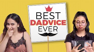 Best and Funny DADvice Ever | Happy Father's Day | Life Advice By Daddy Dearest | MissMalini