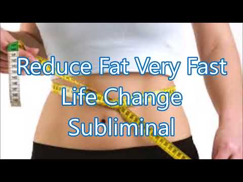 Reduce Fat Extremely Fast - Life Change Subliminal