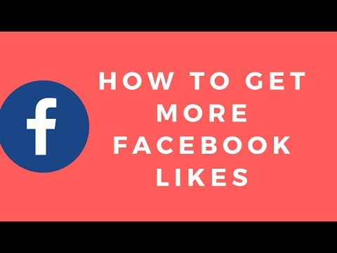 How to Get More Facebook Likes to Your Business Page in 2018