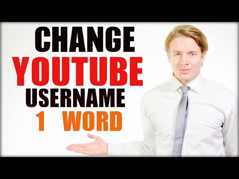 How to change your YouTube username to one word without spaces - 2016