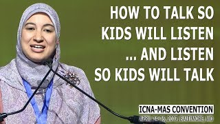 How to Talk So Kids Will Listen & Listen So Kids Will Talk by Suzy Ismail (ICNA-MAS Convention)