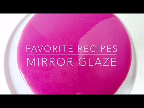 FAVORITE RECIPES Mirror Glaze icing recipe in oz
