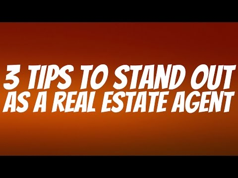 3 Tips for Real Estate Agents to Stand Out - Real Estate Advice