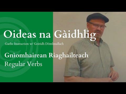 Gnìomhairean Riaghailteach / Regular Verbs