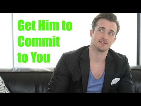 What He REALLY Needs To Know Before He Commits to You (Matthew Hussey, Get The Guy)