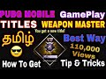 Pubg Mobile How to Get Weapon Master Gameplay in Tamil Important Tips&Tricks with Detail Explanation