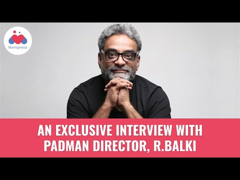 Padman Director, R Balki in an exclusive interview with Momspresso