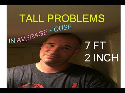 TALL PEOPLE PROBLEMS - AVERAGE HOUSE 7.ft 2.inch guy  EP. 04